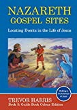 Nazareth Gospel Sites: Locating Events in the Life of Jesus: Guide Book (The Nazareth Series 3)