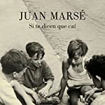 Si te dicen que caí [If they tell you that I fell] | Juan Marsé
