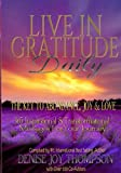 img - for Live In Gratitude Daily: The Key to Abundance, Joy & Love book / textbook / text book