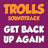 Get Back Up Again (From Trolls Sondtrack)