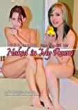 Naked in my Room - Cali & Amanda Come Play With Me