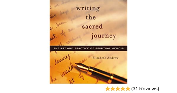 Amazon writing the sacred journey the art and practice of amazon writing the sacred journey the art and practice of spiritual memoir ebook elizabeth jarrett andrew kindle store fandeluxe Image collections