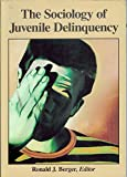 The Sociology of Juvenile Delinquency 9780830412129