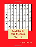 Sudoku in the Medium Vol. 5, Erin Hund, 1496139917