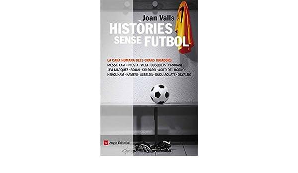 Amazon.com: Històries sense futbol (Catalan Edition) eBook: Joan Valls: Kindle Store