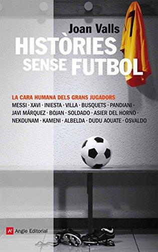 Històries sense futbol (Catalan Edition) by [Joan Valls]