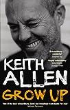 Grow Up, Keith Allen, 0091910714