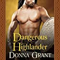 Dangerous Highlander: Dark Sword, Book 1 Audiobook by Donna Grant Narrated by Antony Ferguson