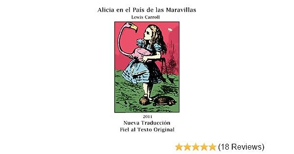 Amazon.com: Alicia en el País de las Maravillas (Ilustrado) (Nueva Traducción Fiel al Texto Original con Notas) (Spanish Edition) eBook: Lewis Carroll, ...
