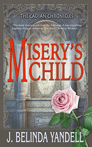 Misery's Child (The Cadian Chronicles Book 1)