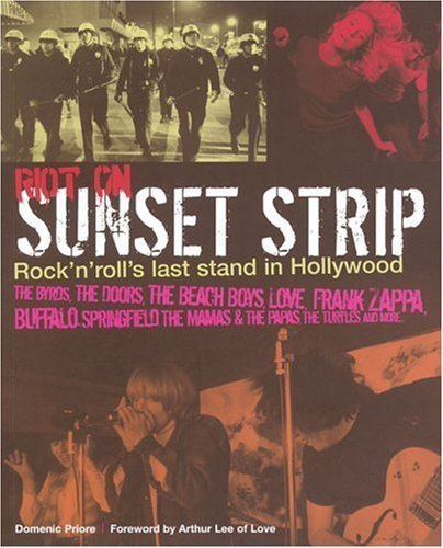 Read Online Riot on Sunset Strip: Rock'n'Roll's Last Stand in Hollywood (Paperback) PDF