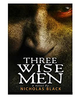 Three Wise Men: Suspense - Thriller (Kindle ebooks  by Nicholas Black Book 4) by [Black, Nicholas]