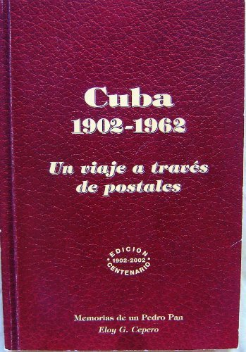 Download Cuba 1902-1962: UN Viaje a Traves De Postales (Spanish Edition) by Eloy Cepero (2002-10-03) PDF