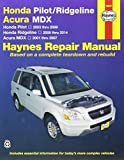 Honda Pilot/Ridgeline & Acura MDX: Honda Pilot 2003 thru 2008, Honda Ridgeline 2006 thru 2014, Acura MDX 2001 thru 2007 (Haynes Repair Manual) by Editors of Haynes Manuals (2015-08-15)