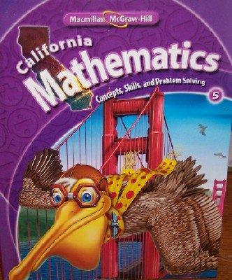 California Mathematics Grade 5 (Concepts, Skills, and Problem ...
