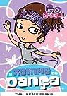 Go Girl! : La Reine de la danse par Kalkipsakis