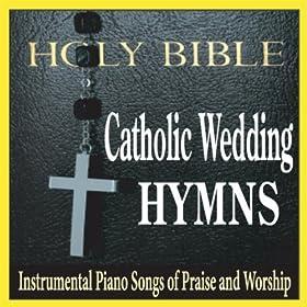 Amazon Catholic Wedding Hymns Instrumental Piano Songs Of Praise And Worship Robbins