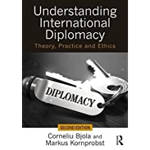 Understanding International Diplomacy: Theory, Practice and Ethics