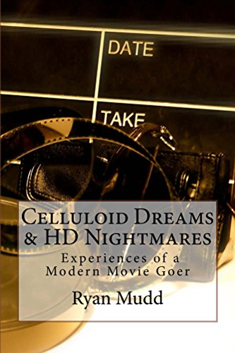 - Celluloid Dreams & HD Nightmares: Experiences of a Modern Movie Goer