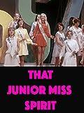 That Junior Miss Spirit