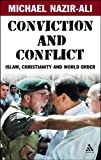 Conviction and Conflict : Islam, Christianity and World Order, Nazir-Ali, Michael and Nazir-Ali, 0826486150
