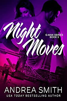 Night Moves (G-Man series Book 3) by [Smith, Andrea]