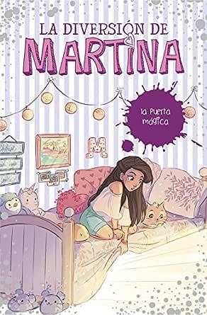 La puerta mágica (La diversión de Martina 3) eBook: D