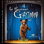 Los Hermanos Grimm: Cuentos IV [The Brothers Grimm: Stories, Part 4] | Jacob y Wilhelm Grimm