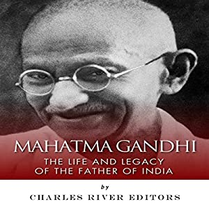 Mahatma Gandhi: The Life and Legacy of the Father of India Hörbuch