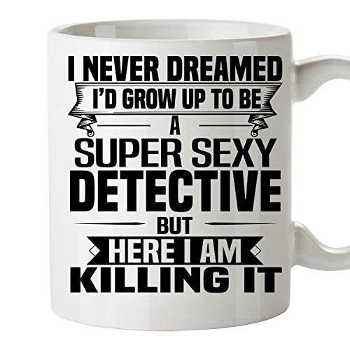 Super Sexy DETECTIVE Mug - Funny and Pround Gift - Unique Coffee Mug, 11 Oz Coffee Cup