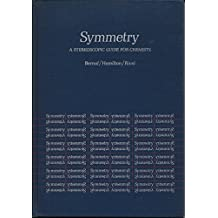 Symmetry: A Stereoscopic Guide for Chemists