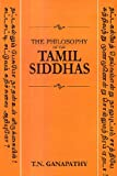 The philosophy of the Tamil Siddhas