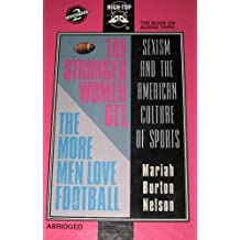 The Stronger Women Get, the More Men Love Football: Sexism and the American Culture of Sports by Mariah Burton Nelson (1995-03-04)