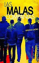 Las Malas Compañias (Spanish Edition)