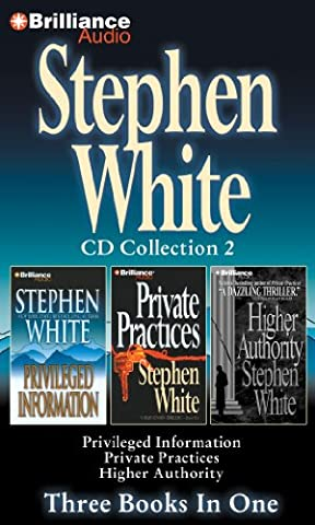 Stephen White CD Collection 2: Privileged Information, Private Practices, Higher Authority (Dr. Alan Gregory (Stephen White Private Practices)