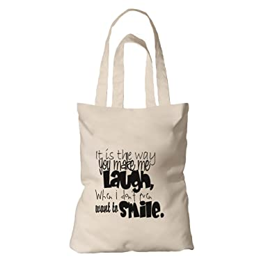Amazon Tote Bag Organic Canvas Its Way You Make Me Laugh When Delectable You Make Me Laugh When I Dont Even Want To Smile