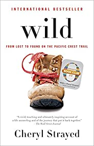 Wild (Oprah's Book Club 2.0 Digital Edition): From Lost to Found on the Pacific Crest T