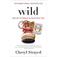 Wild (Oprah's Book Club 2.0 Digital Edition): From Lost to Found on the Pacific Crest Trail