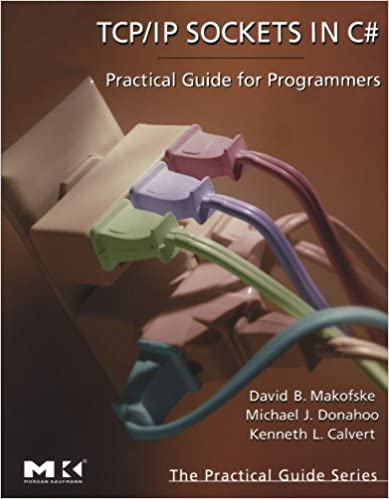 TCP/IP Sockets in C#: Practical Guide for Programmers (The Practical