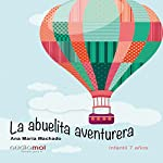La abuelita aventurera [The Adventurous Grandmother] | Ana María Machado