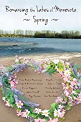 Romancing the Lakes of Minnesota ~ Spring (Volume 4) Paperback