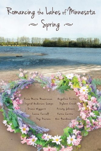 Romancing the Lakes of Minnesota ~ Spring (Volume 4)