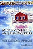 Misadventures and Fishing Tales, Kelly Bruning, 0557139538