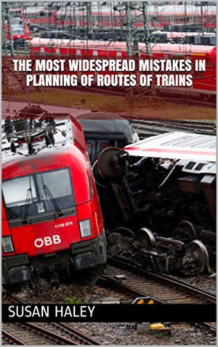 The most widespread mistakes in planning of routes of trains cover