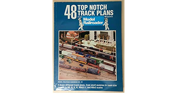 48 Top-notch Track Plans - From Small Modules to Room-size Layouts