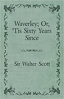 Book Waverley: Or, 'Tis Sixty Years Since