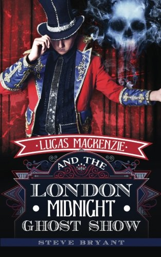 book cover of Lucas Mackenzie and the London Midnight Ghost Show