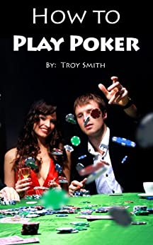 How to Play Poker by [Smith, Troy]