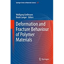 Deformation and Fracture Behaviour of Polymer Materials (Springer Series in Materials Science Book 247)