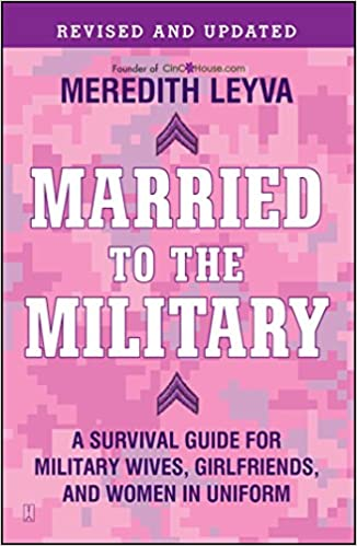 Married to the Military: A Survival Guide for Military Wives